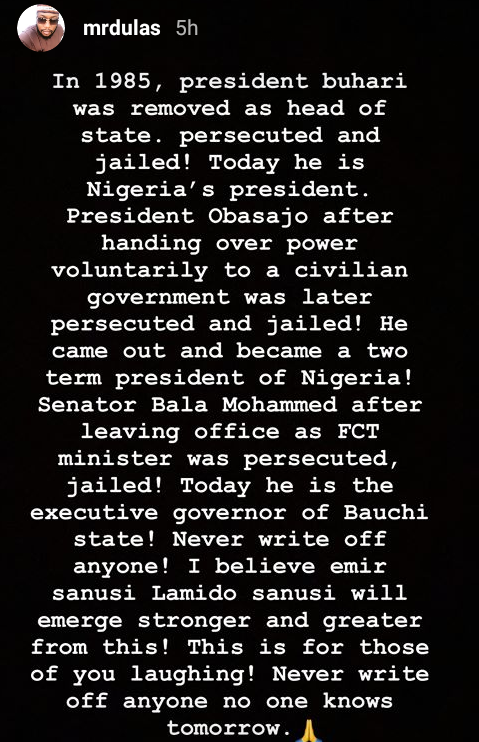 """""""Never write off anyone. In 1985 President Buhari was removed and persecuted""""- Bauchi Governor's son writes to people laughing at Sanusi, says he will emerge stronger 4"""