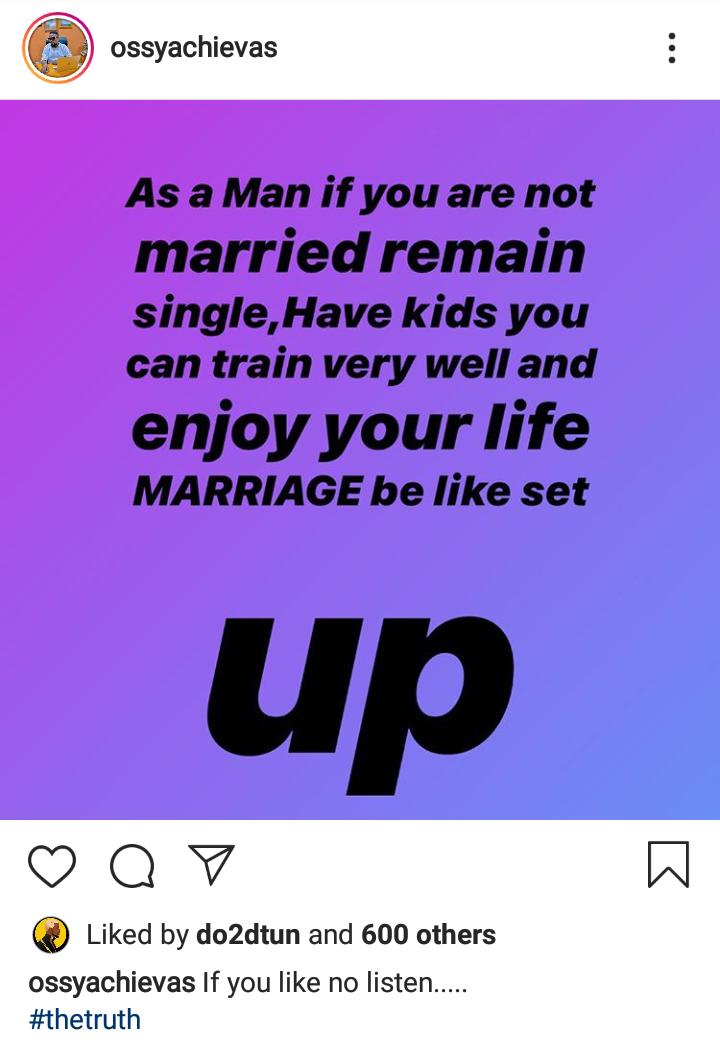 """Marriage be like setup""- Ossy Achievas 4"