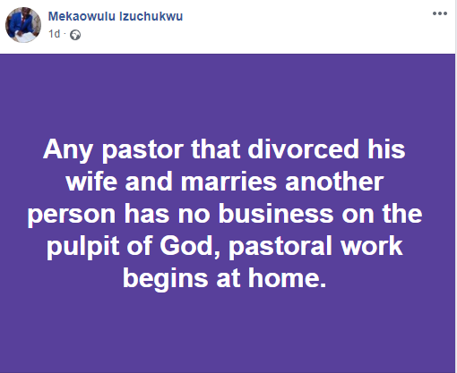 Any pastor that divorced his wife and marries another person has no business on the pulpit - clergyman Izuchukwu 6
